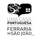 Uma Casa Portuguesa - Ferraria de S. João