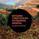 Roteiros Turísticos do Património Mundial  - Norte de Portugal