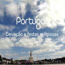 Devoção e Festas Religiosas / Devotion and Religious Festivities Local: Portugal Foto: Turismo de Portugal