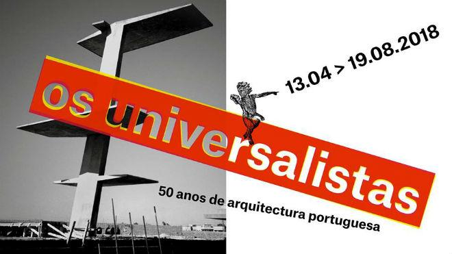 The Universalists - 50 years of Portuguese architecture