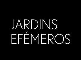 Jardins Efémeros (Vergängliche Gärten)