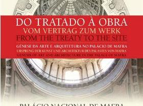 From the Treaty to the Work. Origins of Art and Architecture, at the Mafra National Palace